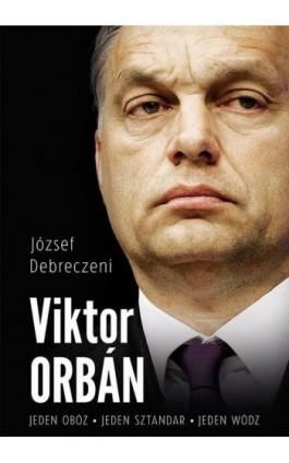 Viktor Orbán - József Debreczeni - Ebook - 978-83-287-0070-3