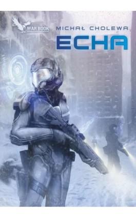 Echa - Michał Cholewa - Ebook - 978-83-64523-80-9