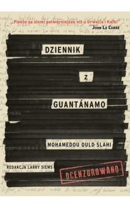 Dziennik z Guantanamo - Mohamedou Ould Slahi - Ebook - 978-83-7758-795-9