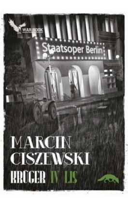 Krüger. Lis. Tom IV - Marcin Ciszewski - Ebook - 9788364523748
