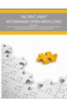 Pacjent INNY wyzwaniem opieki medycznej - Ebook - 978-83-64447-83-9