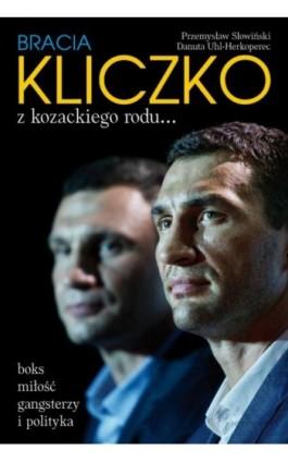 Bracia Kliczko z kozackiego rodu... - Przemysław Słowiński - Ebook - 978-83-7835-468-0