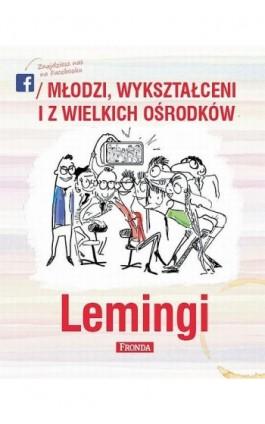 Lemingi. Młodzi, wykształceni i z wielkich ośrodków - Praca zbiorowa - Ebook - 978-83-64095-59-7