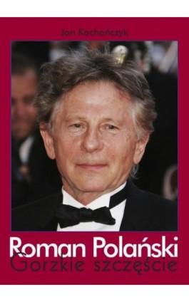Roman Polański - Jan Kochańczyk - Ebook - 978-83-7835-310-2
