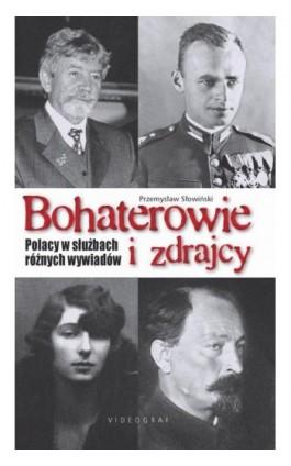 Bohaterowie i zdrajcy - Przemysław Słowiński - Ebook - 978-83-7835-147-4