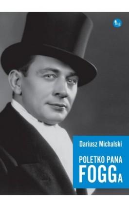 Poletko pana Fogga - Dariusz Michalski - Ebook - 978-83-7779-331-2