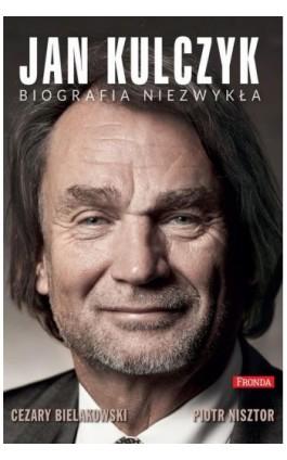 Jan Kulczyk Biografia niezwykła - Piotr Nisztor - Ebook - 978-83-8079-005-6
