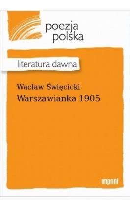 Warszawianka 1905 - Wacław Święcicki - Ebook - 978-83-270-4241-5