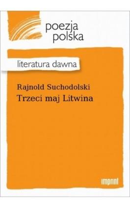 Trzeci maj Litwina - Rajnold Suchodolski - Ebook - 978-83-270-4225-5