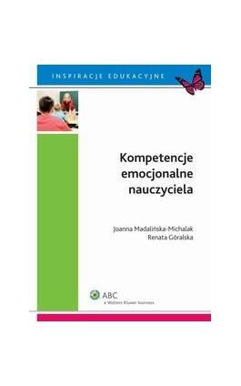 Kompetencje emocjonalne nauczyciela - Renata Góralska - Ebook - 978-83-264-5537-7