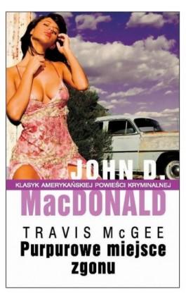 Purpurowe miejsce zgonu - John D. MacDonald - Ebook - 978-83-7985-007-5