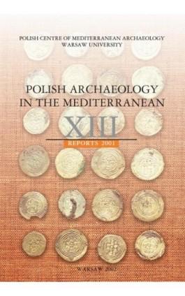 Polish Archaeology in the Mediterranean 13 - Ebook