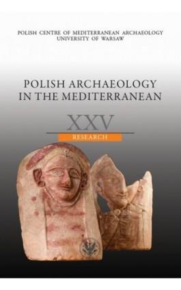 Polish Archaeology in the Mediterranean 25 - Praca zbiorowa - Ebook