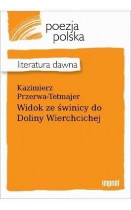 Widok ze świnicy do Doliny Wierchcichej - Kazimierz Przerwa-Tetmajer - Ebook - 978-83-270-4208-8