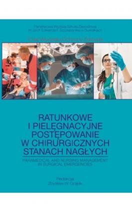 Ratunkowe i pielęgnacyjne postępowanie w chirurgicznych stanach nagłych - Ebook - 978-83-939529-4-6
