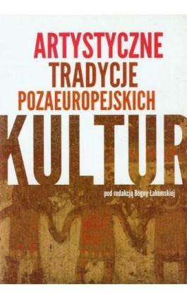 Artystyczne tradycje pozaeuropejskich kultur - Bogna Łakomska - Ebook - 978-83-924110-4-8