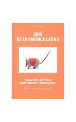 Arte de la América Latina y relaciones artísticas entre Polonia y Latinoamérica - Ewa Kubiak - Ebook - 978-83-62737-81-9