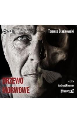 Drzewo morwowe - Tomasz Białkowski - Audiobook - 978-83-7927-964-7
