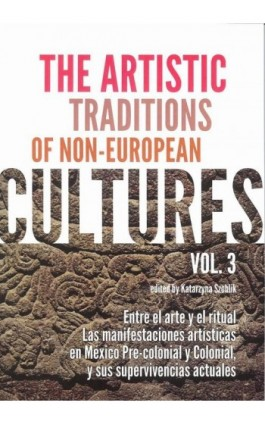 The Artistic Traditions of Non-European Cultures vol 3 - Katarzyna Szoblik - Ebook - 978-83-62737-90-1