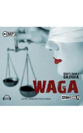Waga - Bartłomiej Basiura - Audiobook - 978-83-7927-914-2