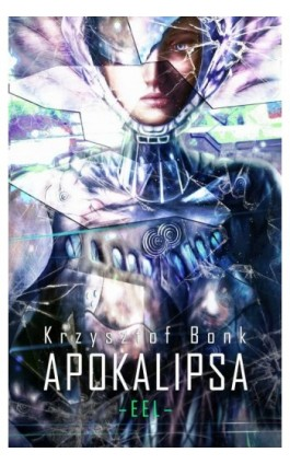 EEL. Apokalipsa - Krzysztof Bonk - Ebook - 978-83-7859-837-4