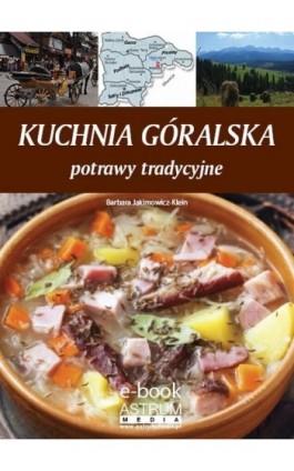 Kuchnia góralska - Barbara Jakimowicz-Klein - Ebook - 978-83-63758-98-1
