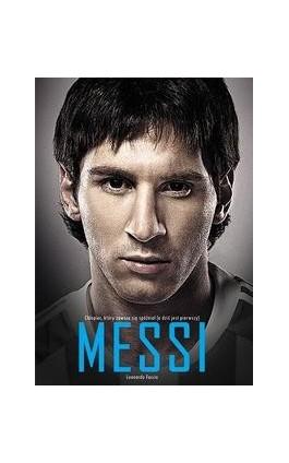 Messi. Chłopiec, który zawsze się spóźniał (a dziś jest pierwszy) - Leonardo Faccio - Ebook - 978-83-63248-38-3