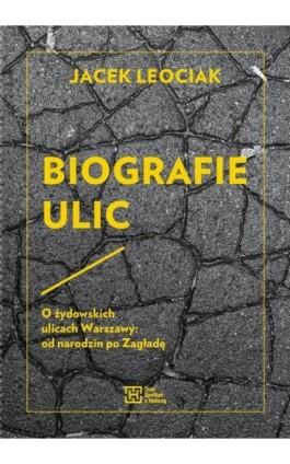 Biografie ulic - Jacek Leociak - Ebook - 978-83-62020-90-4