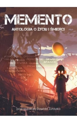 Memento. Antologia o życiu i śmierci - Praca zbiorowa - Ebook - 978-83-7949-227-5