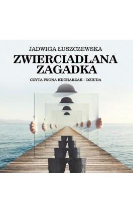 Zwierciadlana zagadka - Deotyma Jadwiga Łuszczewska - Audiobook - 978-83-7699-386-7