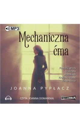 Mechaniczna ćma - Joanna Pypłacz - Audiobook - 978-83-7927-652-3
