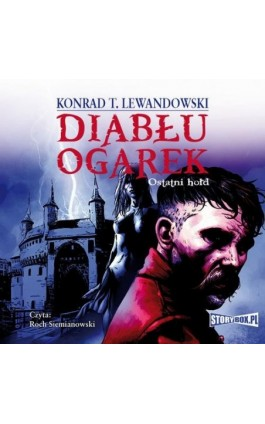 Diabłu ogarek. Ostatni hołd - Konrad T. Lewandowski - Audiobook - 978-83-7927-519-9