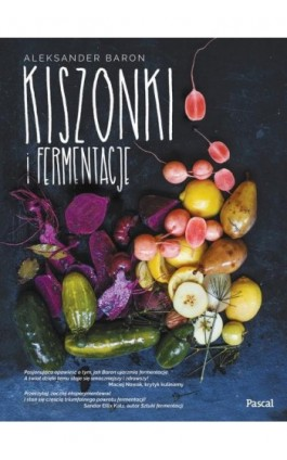 Kiszonki i fermentacje - Aleksander Baron - Ebook - 978-83-7642-921-2