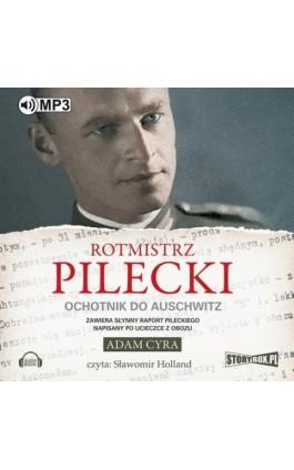 Rotmistrz Pilecki Ochotnik do Auschwitz - Adam Cyra - Audiobook - 978-83-7927-655-4