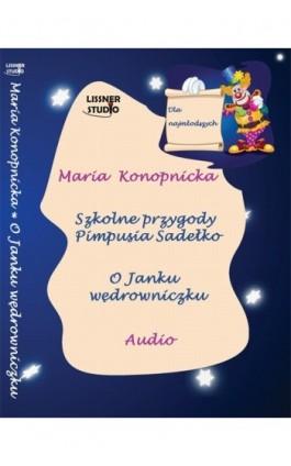Szkolne przygody Pimpusia Sadełko - Maria Konopnicka - Audiobook - 978-83-62797-04-2