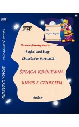 Śpiaca Królewna Knyps z czubkiem - Hanna Januszewska - Audiobook - 978-83-61083-85-6