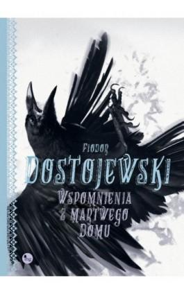 Wspomnienia z martwego domu - Fiodor Dostojewski - Ebook - 978-83-7779-430-2