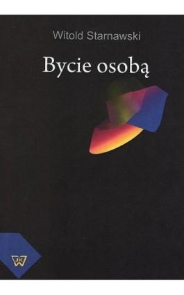 Bycie osobą - Witold Starnawski - Ebook - 978-83-7072-702-4