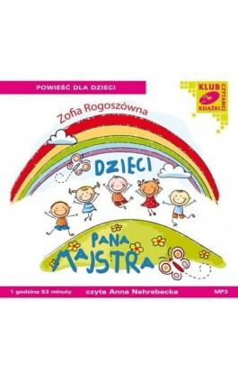 Dzieci Pana Majstra - Zofia Rogoszówna - Audiobook - 978-83-7699-912-8