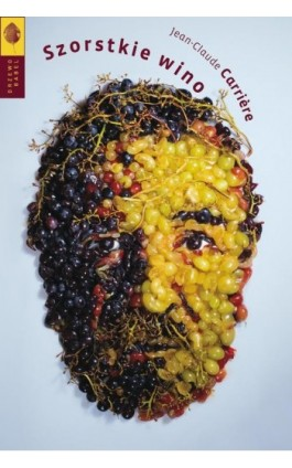 Szorstkie wino - Jean-Claude Carrière - Ebook - 978-83-64488-81-8