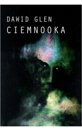 Ciemnooka - Dawid Glen - Ebook - 978-83-61184-75-1