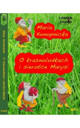 O Krasnoludkach i sierotce Marysi - Maria Konopnicka - Audiobook - 978-83-61083-91-7