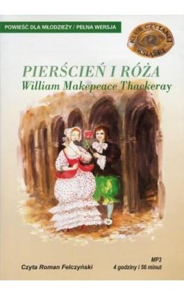 Pierścień i róża - William Makepeace Thackeray - Audiobook - 978-83-7699-903-6