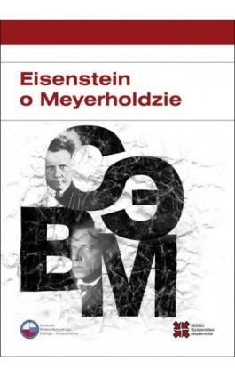 Eisenstein o Meyerholdzie - Władimir Zabrodin - Ebook - 978-83-63354-69-5