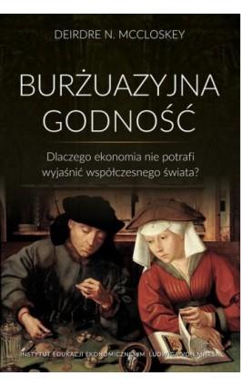 Burżuazyjna godność - Deirdre Nansen Mccloskey - Ebook - 978-83-65086-16-7