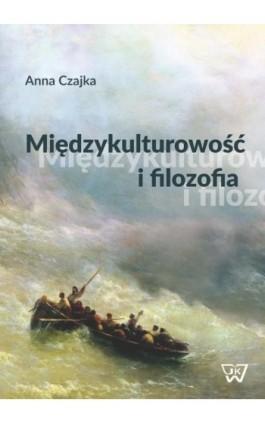 Międzykulturowość i filozofia - Anna Czajka-Cunico - Ebook - 978-83-8090-078-3