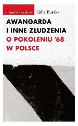 Awangarda i inne złudzenia - Lidia Burska - Ebook - 978-83-7453-136-8