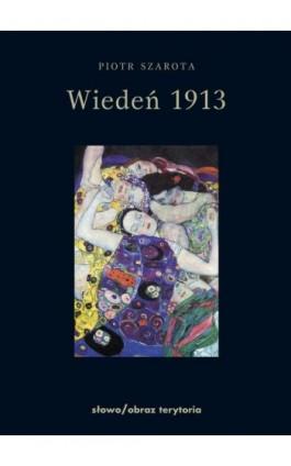 Wiedeń 1913 - Piotr Szarota - Ebook - 978-83-7453-149-8