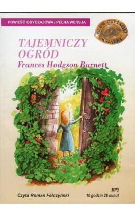 Tajemniczy Ogród - Frances Hodgson Burnett - Audiobook - 978-83-7699-902-9