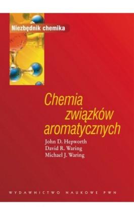Chemia związków aromatycznych - John D. Hepworth - Ebook - 978-83-01-17714-0
